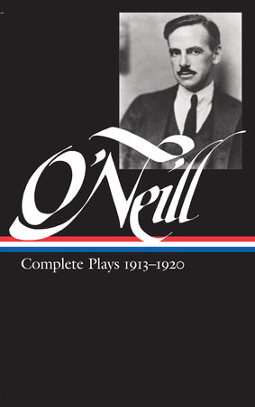 Eugene O'Neill: Complete Plays Vol. 1 1913-1920 (LOA #40) by Eugene O'Neill