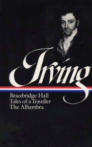 Washington Irving: Bracebridge Hall, Tales of a Traveller, The Alhambra (LOA #52