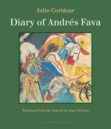Diary of Andres Fava by Julio Cortazar