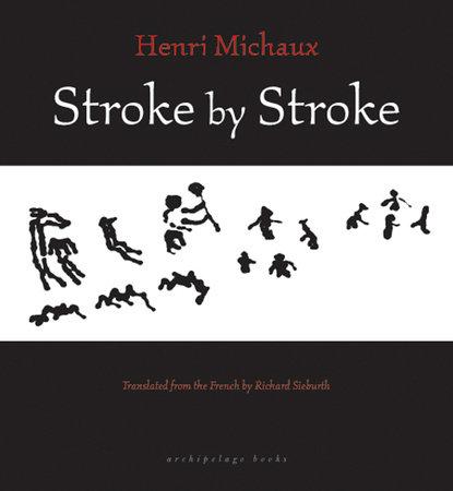Stroke by Stroke by Henri Michaux