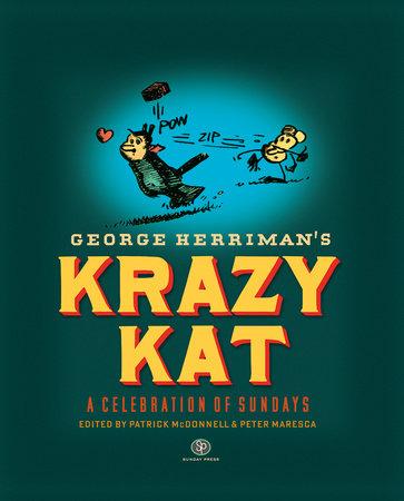 Krazy Kat: A Celebration of Sundays by George Herriman