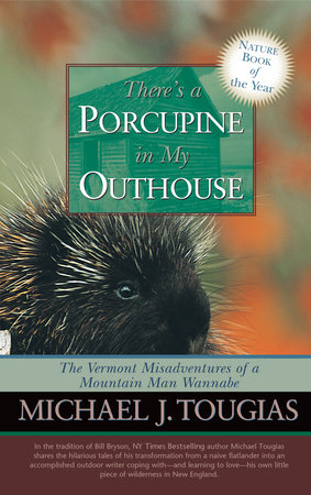 There's a Porcupine in My Outhouse by Michael Tougias