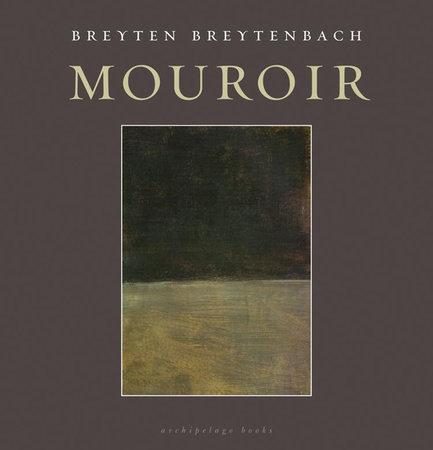 Mouroir by Breyten Breytenbach