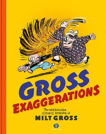 Gross Exaggerations: The Meshuga Comic Strips of Milt Gross