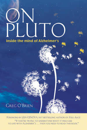 On Pluto: Inside the Mind of Alzheimer's by Greg O'Brien