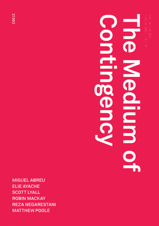The Medium of Contingency by