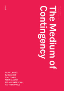 The Medium of Contingency