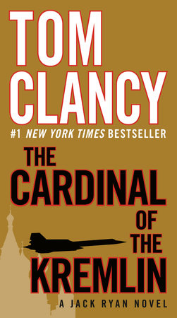 The Cardinal of the Kremlin by Tom Clancy | PenguinRandomHouse com: Books