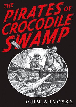 The Pirates of Crocodile Swamp by Jim Arnosky