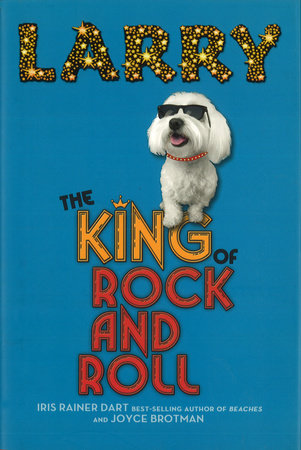 Larry: The King of Rock and Roll by Iris Rainer Dart and Joyce Brotman