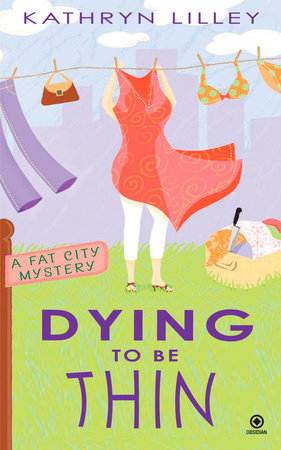 Dying to Be Thin by Kathryn Lilley