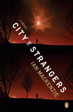 City of Strangers by Ian MacKenzie