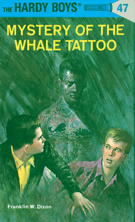 Hardy Boys 47: Mystery of the Whale Tattoo by Franklin W. Dixon