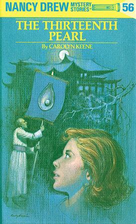 Nancy Drew 56: the Thirteenth Pearl by Carolyn Keene