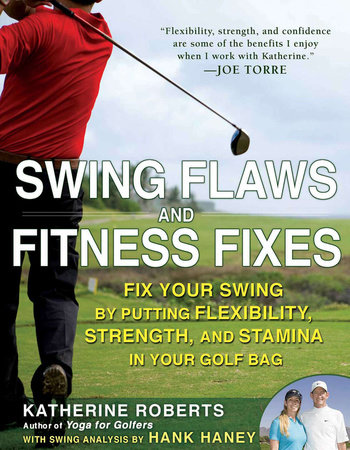 Swing Flaws And Fitness Fixes By Katherine Roberts 9781592404568 Penguinrandomhouse Com Books
