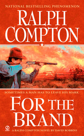 Ralph Compton For The Brand by Ralph Compton and David Robbins