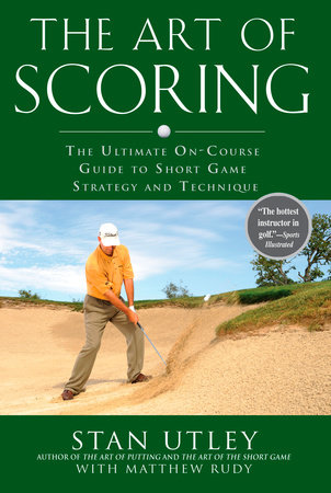 The Art of Scoring by Stan Utley and Matthew Rudy