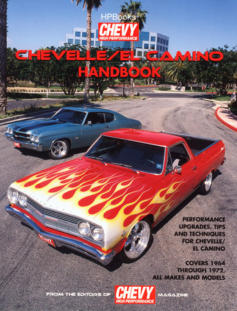 Chevelle/Elcamino Handbook HP1428 by Editors of Chevy High Performance Mag