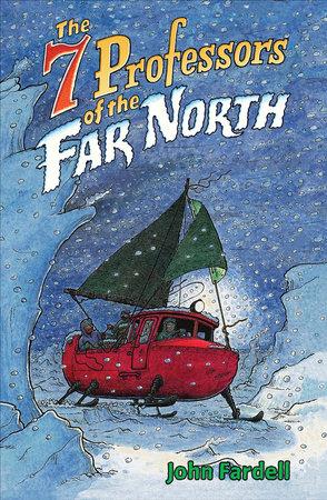 Seven Professors of the Far North by John Fardell