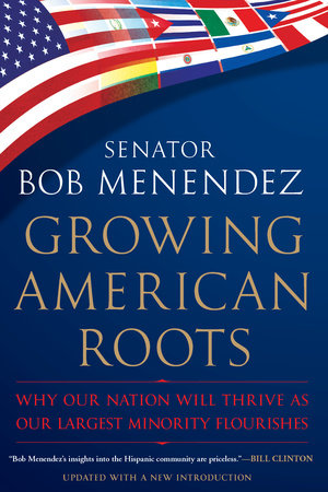 Growing American Roots by Bob Menendez