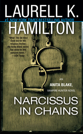 Narcissus in Chains by Laurell K  Hamilton