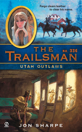 The Trailsman #336 by Jon Sharpe