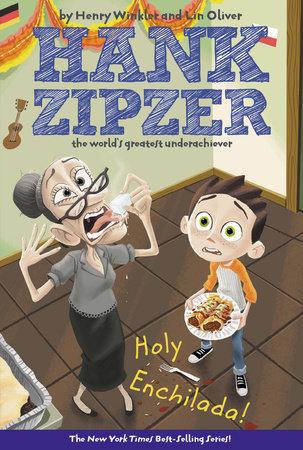 Holy Enchilada! #6 by Henry Winkler and Lin Oliver