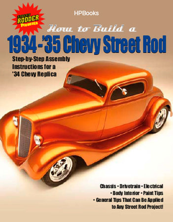 How to Build 1934-'35 Chevy St RodsHP1514 by The Editors of Street Rodder Magazine
