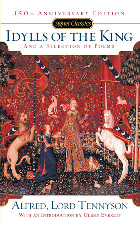 Idylls of the King and a New Selection of Poems by Alfred Tennyson