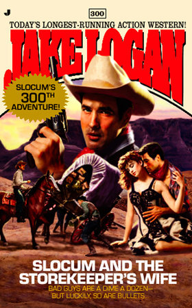 Slocum #300: Slocum and the Storekeeper's Wife by Jake Logan