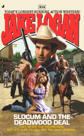 Slocum 314: Slocum and the Deadwood Deal by Jake Logan