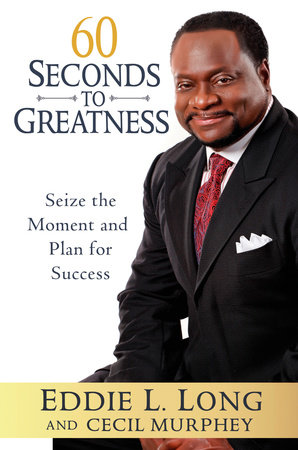 60 Seconds to Greatness by Eddie L. Long and Cecil Murphey