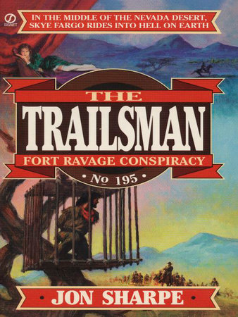Trailsman 195: Fort Ravage Conspiracy by Jon Sharpe