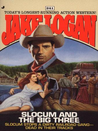 Slocum 241: Slocum and the Big Three by Jake Logan
