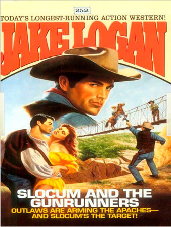 Slocum 252: Slocum and the Gunrunners by Jake Logan