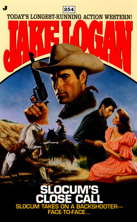 Slocum 254: Slocum's Close Call by Jake Logan