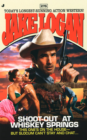 Slocum #278: Shoot-Out at Whiskey Springs by Jake Logan