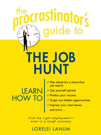 The Procrastinator's Guide to the Job Hunt by Lorelei Lanum