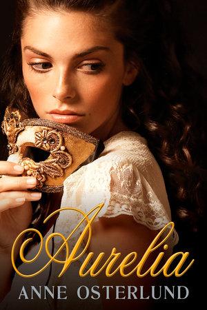 Aurelia by Anne Osterlund