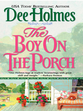 The Boy on the Porch by Dee Holmes