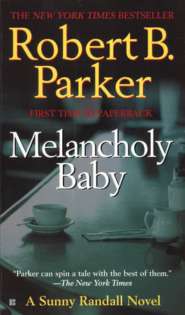 Melancholy Baby by Robert B. Parker