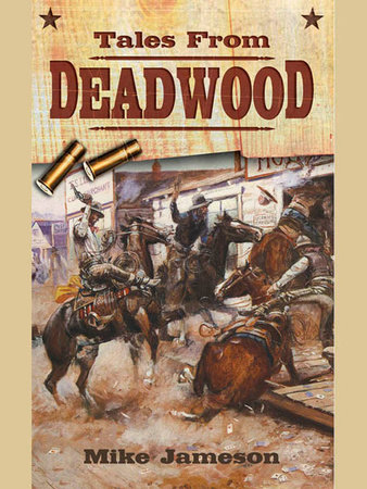 Tales from Deadwood by Mike Jameson