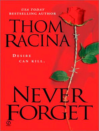 Never Forget by Thom Racina