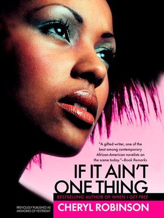 If It Ain't One Thing by Cheryl Robinson