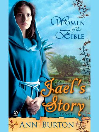 Women of the Bible: Jael's Story by Ann Burton