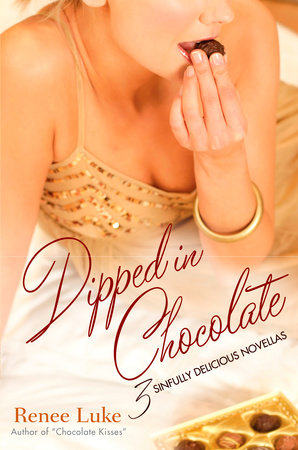 Dipped In Chocolate by Renee Luke