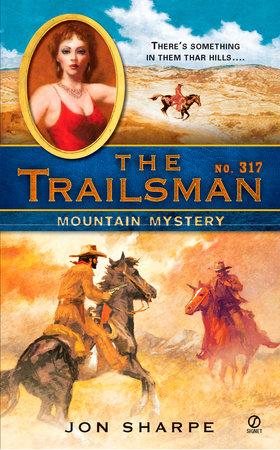 The Trailsman #317 by Jon Sharpe