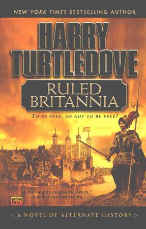 Ruled Britannia by Harry Turtledove