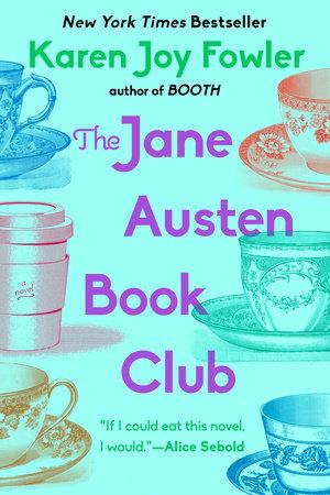 The Jane Austen Book Club by Karen Joy Fowler   PenguinRandomHouse com:  Books