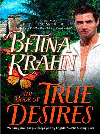 The Book of True Desires by Betina Krahn